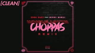 [CLEAN] Sada Baby - Wh๐le Lotta Choppas (feat. Nicki Minaj) - Remix