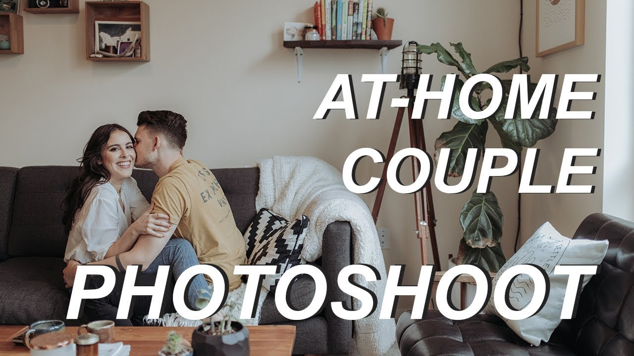 Posing Ideas For Couple In Home Photoshoot Lifestyle Behind The Scenes Youtube