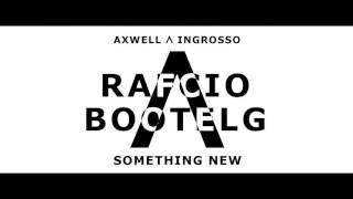 Axwell /\ Ingrosso - Something New (RafCio Bootleg)