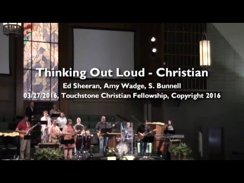 Thinking Out Loud - Christian Version