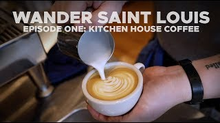 Wander Ep. 1 Kitchen House Coffee; Carondelet Grand Opening