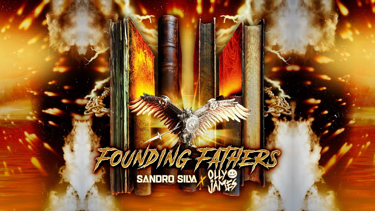 Sandro Silva x Olly James - Founding Fathers