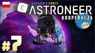 ASTRONEER PL #7 z Corle | Za litem na nową planetę!