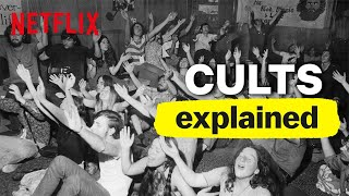 Full Episode: Cults, Explained | Netflix