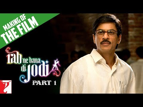 Making Of The Film: Rab Ne Bana Di Jodi | Part 1 | Shah Rukh Khan | Anushka Sharma