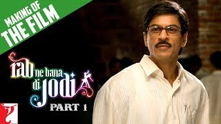 Making of the Film - Part 1 - Rab Ne Bana Di Jodi