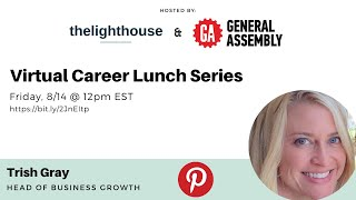 Thelighthouse x General Assembly, Trish Gray, Head of Business Growth at Pinterest