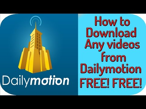 How to Download Dailymotion Videos to your computer in 720p,1080p, low quality With Resume Support