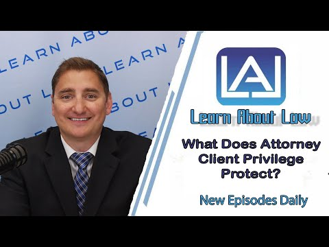 What Does Attorney Client Privilege Protect? | Learn About Law