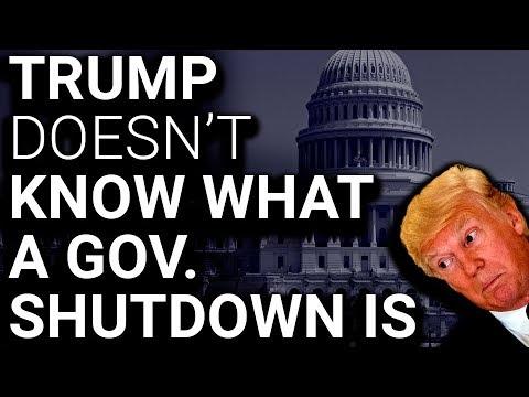 Trump Literally Didn't Understand What a Shutdown Does