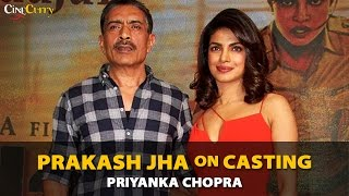 Cinecurry Exclusive: Prakash Jha On Choosing A Female Lead For Jai Gangaajal