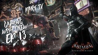 Gaming With Drew Presents: BATMAN ARKHAM KNIGHT Pt.IV
