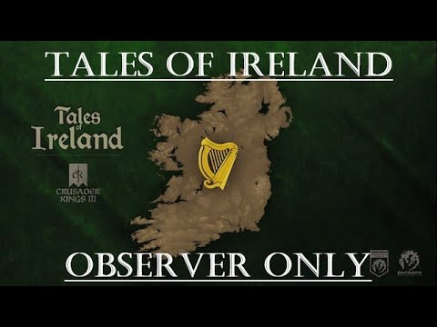 Crusader Kings 3 - Tales of Ireland - Observer Only