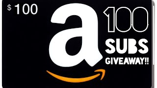 $100 AMAZON GIVEAWAY for 100 Subs!!