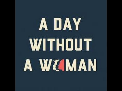 Int'l Women's Day/#ADayWithoutAWoman Livestream