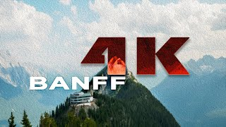 BANFF | ALBERTA , CANADA - A TRAVEL TOUR - UHD 4K
