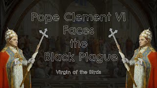 Virgin of the Birds - Pope Clement VI Faces the Black Plague (Official Video)