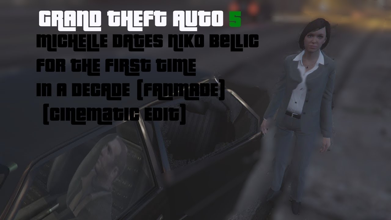 GTA 5 Michelle Dates Niko Bellic for the first time in a decade episode  1(Fanmade)