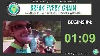 Evening #1 - 2020 BREAK EVERY CHAIN Virtual Tour - 5 Nights of Prayer & Worship