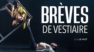 BREVES DE VESTIAIRE - Cie Le Huit