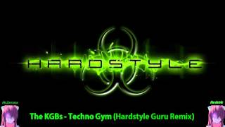 The KGBs - Techno Gym (Hardstyle Guru Remix) -Old School times-