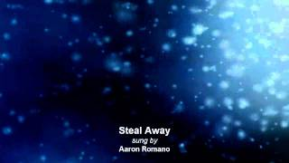 Steal Away Aaron Romano