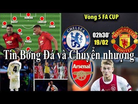 Tin bóng đá | Chuyển nhượng | 18/02/2019 | MU quyết đấu Chelsea, Arsenal hỏi mua De Ligt, Real thua