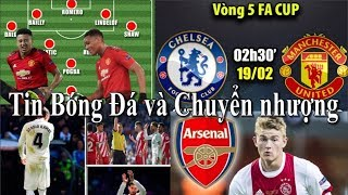 Tin bóng đá | Chuyển nhượng | 18/02/2019 | FA CUP : Chelsea vs MU, Real thua đau, Mourinho trở lại