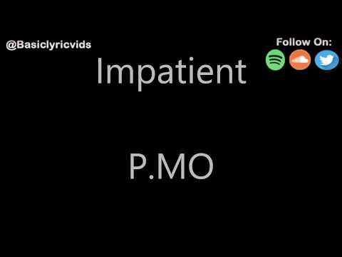 P.MO - Impatient (Lyrics)