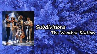 The Weather Station - Subdivisions  Lyrics
