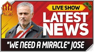 MOURINHO Admits MAN UTD Need a MIRACLE! Man Utd News Now
