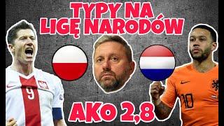 Polska - Holandia   Typy na Ligę Narodów   Gramy Kupon AKO 2,8 o 350 PLN   Lewandowski vs Brzęczek