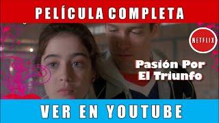 Pasion por el triunfo 3 pelicula completa en español