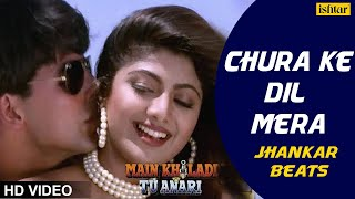 Chura Ke Dil Mera - JHANKAR BEATS | HD  | Akshay & Shilpa | 90's Bollywood Romantic Songs