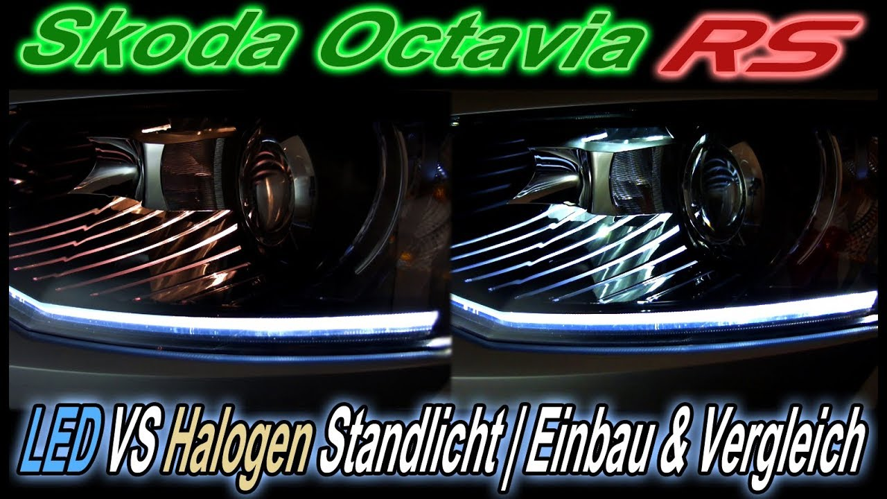 skoda octavia rs led vs halogen standlicht einbau und. Black Bedroom Furniture Sets. Home Design Ideas