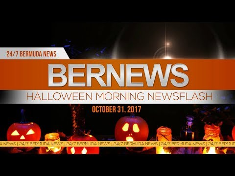 Bernews Morning Newsflash For Tuesday October 31, 2017