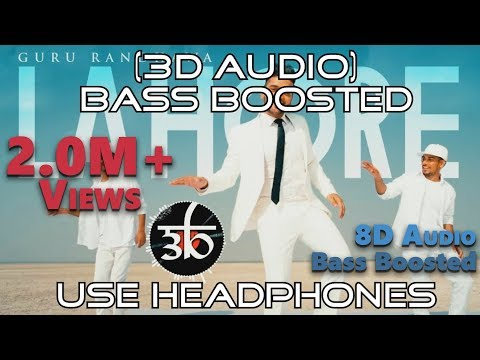 Lahore  3D Audio  Bass Boosted  Guru Randhawa  Virtual 3d Audio  HQ