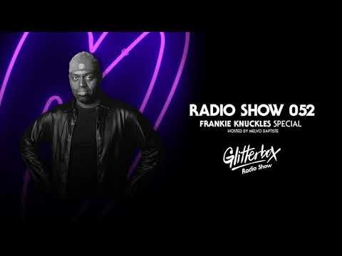 Glitterbox Radio Show 052: Frankie Knuckles Special