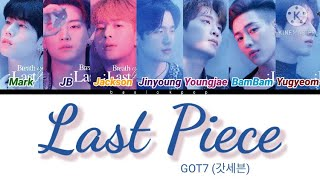 GOT7 (갓세븐) LAST PIECE Lyrics [Color Coded Lyrics/Han/Rom/Eng…