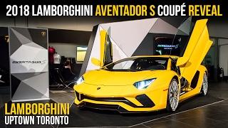 2018 Lamborghini Aventador S Coupé Reveal at Lamborghini Uptown Toronto