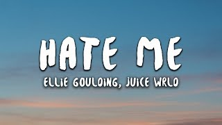 Ellie Goulding & Juice WRLD - Hate Me (Lyrics)