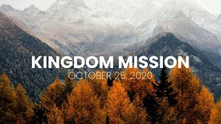 Kingdom Mission (Oct 25, 2020)