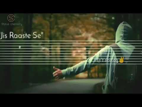 chod-diya-wo-rasta- -sad-watsapp-status-with-lyrics
