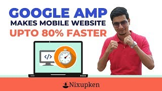 Increase Your Mobile Website Speed Up To 80% Using Google AMP | Wasim | Nixupken