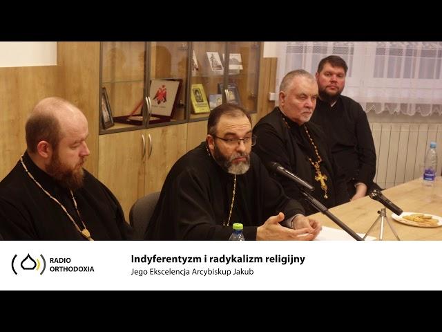 Indyferentyzm i radykalizm religijny - Jego Ekscelencja Arcybiskup Jakub