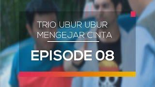 Video Trio Ubur Ubur Mengejar Cinta - Episode 08 download MP3, 3GP, MP4, WEBM, AVI, FLV Maret 2018