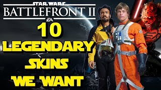 10 LEGENDARY SKINS I Want To See In Star Wars Battlefront 2 - Cosmetics Ideas