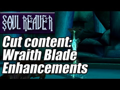 Soul Reaver Cut Content - Wraith Blade Enhancements