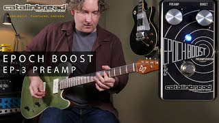 Catalinbread Epoch Boost - Tape Echo Preamp