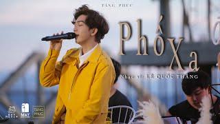 TĂNG PHÚC | PHỐ XA (Lê Quốc Thắng) | Live in MÂY LANG THANG 22.11.2020| ĐÀ LẠT